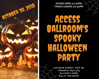 Halloween Social Dance Party evil pumpkins october 30 2018 doors open @7:30pm tango class @7:50pm 276 main street unit b5 toronto m4c 4x5 A poster Advertising Access Ballroom 's spooky Halloween Social Dancing Party 2018