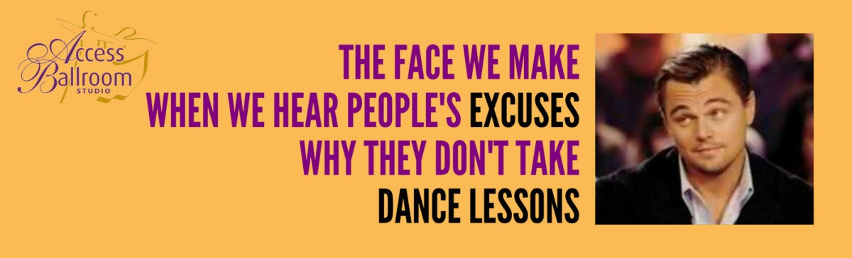 access ballroom leonardo leo di caprio confused face really access ballroom studio THE FACE WE MAKE WHEN WE HEAR PEOPLE'S EXCUSES WHY THEY DON'T TAKE DANCE LESSONS funny