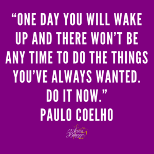inspirational quote paulo coelho one day you will wake up and there won't be any time to do the things you've always wanted. do it now. access ballroom studio gil bynoe valeria mazlova