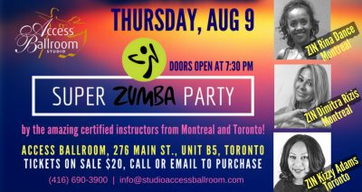 zin rina dance dimitra rizis kizzy adams blue pink and yellow backgroung flyer two zumba dancers jumping THURSDAY, AUGUST 9, 2018 DOORS OPEN AT 7:30 PM zumba workshop (416) 690-3900 info@studioaccessballroom.com ACCESS BALLROOM, 276 MAIN ST., UNIT B5, TORONTO, ON TICKETS ON SALE $20, CALL OR EMAIL TO PURCHASE ZUMBA SUPER WORKSHOP PARTY ABS access ballroom studio toronto beaches by the amazing certified instructors from Montreal