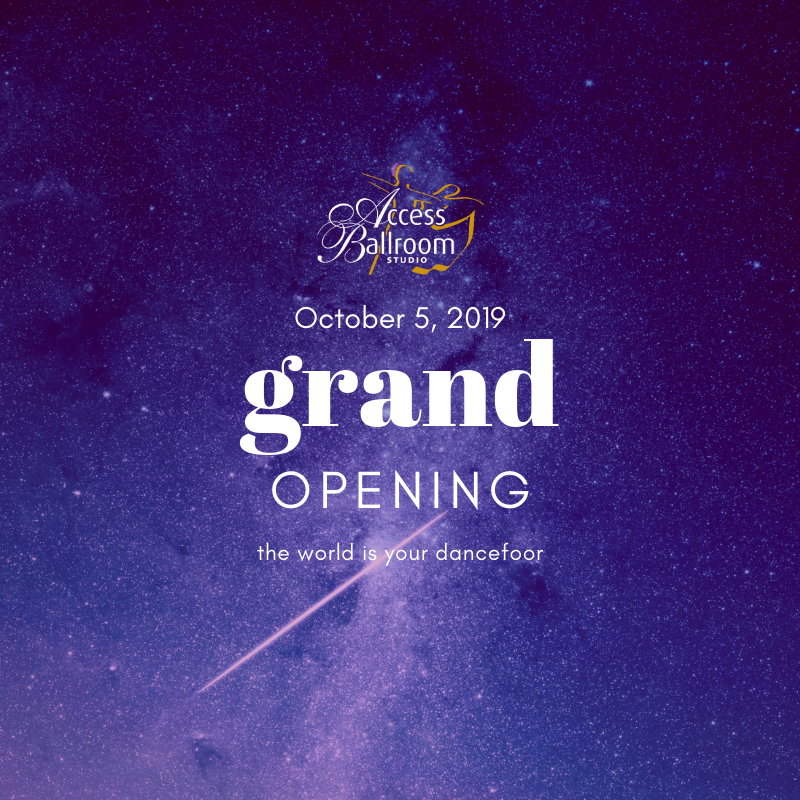 Access Ballroom Grand Opening, October 5, 2019 the world is your dance floor